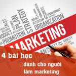 4 bài học cho người làm marketing